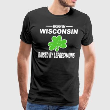 St Patricks Wisconsin Raised By Leprechauns Shamrock Gift - Men's Premium T-Shirt