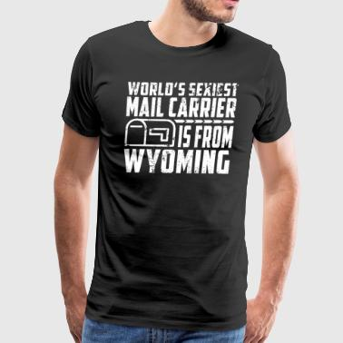 Rural Mail Carrier Wyoming Funny Mail Carrier Shirts - Men's Premium T-Shirt