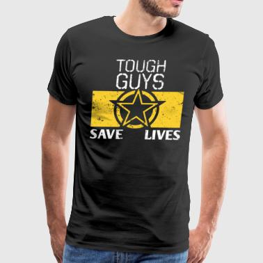Proud Army Dad Proud Army Mom Tough Guys Save Lives - Men's Premium T-Shirt