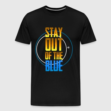 Stay out of the blue - Men's Premium T-Shirt