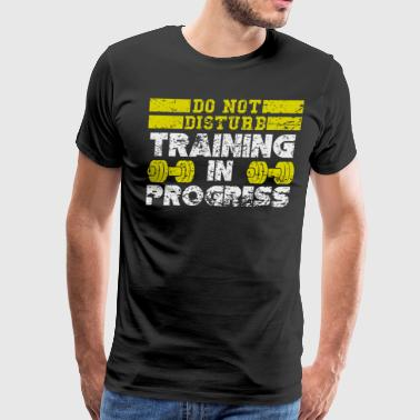 Do Not Disturb Training In Progress - Men's Premium T-Shirt