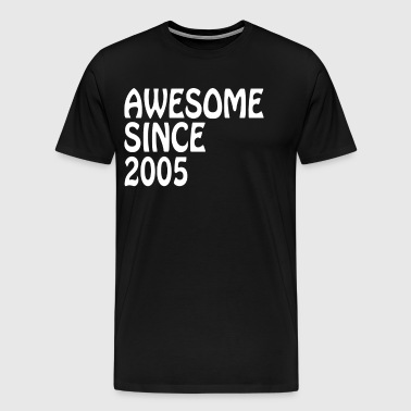 Awesome Since 2005 Shirt Birthday Gift Tee - Men's Premium T-Shirt