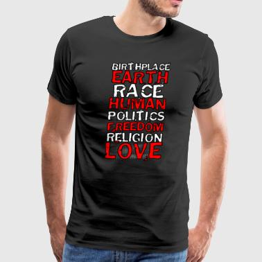 Birthplace Earth Race Human Politics Freedom - Men's Premium T-Shirt