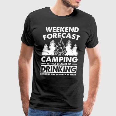 weekedn forcast camping with a chance of drinking - Men's Premium T-Shirt