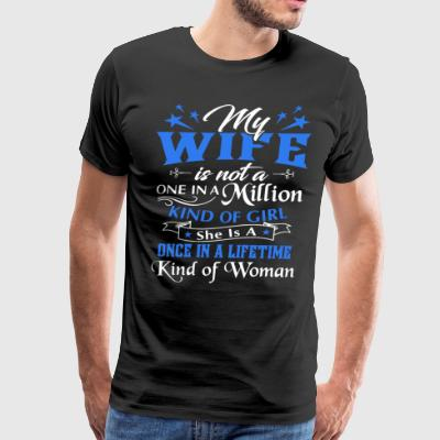 My wife is not a one in a million kind of man she - Men's Premium T-Shirt
