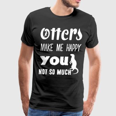 Otters Make Me Happy T Shirt - Men's Premium T-Shirt