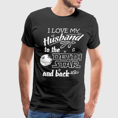 i love my husband to the death star and back t-shi - Men's Premium T-Shirt