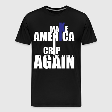 Make America Crip Again - Men's Premium T-Shirt