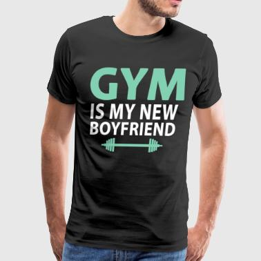 Gym is my new boyfriend - Men's Premium T-Shirt