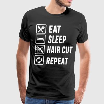Eat sleep hair cut repeat - Men's Premium T-Shirt