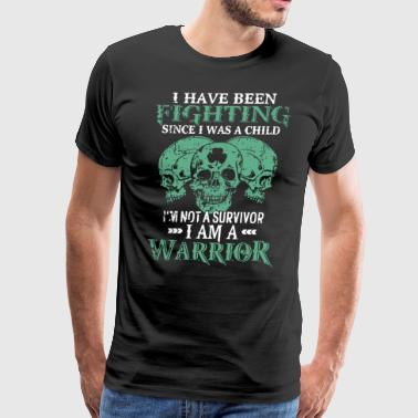 i have been fighting since i was a child i'm not a - Men's Premium T-Shirt