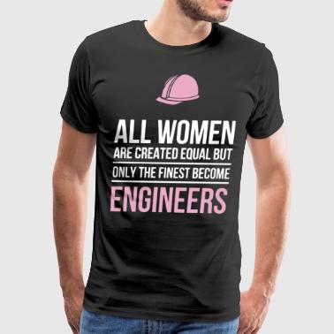 All women are created equal but only the finest be - Men's Premium T-Shirt