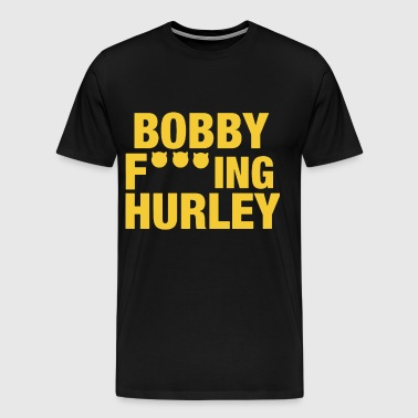 BOBBY FUCKING HURLEY basketball - Men's Premium T-Shirt