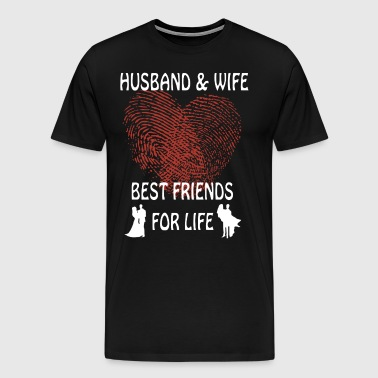 Husband and wife best friend for life - Men's Premium T-Shirt