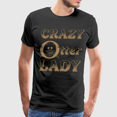 crazy otter lady girlfriend t shirts - Men's Premium T-Shirt