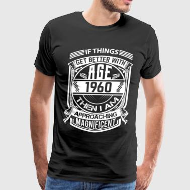 Things Better 1960 Age Approach Magnificent - Men's Premium T-Shirt