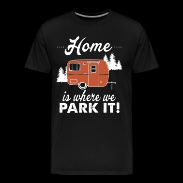 Camping Home Shirt - Men's Premium T-Shirt