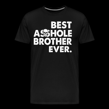 Best Asshole Brother Ever Shirt - Men's Premium T-Shirt