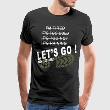 I'm tired it's too cold it's too hot it's raining - Men's Premium T-Shirt