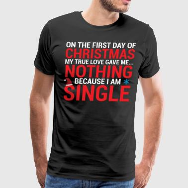 Funny Christmas Single People T-shirt - Men's Premium T-Shirt