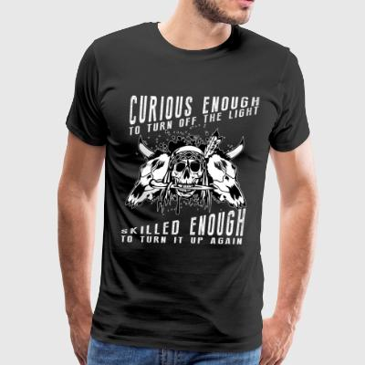 Curious Enough To Turn Off The Light T Shirt - Men's Premium T-Shirt