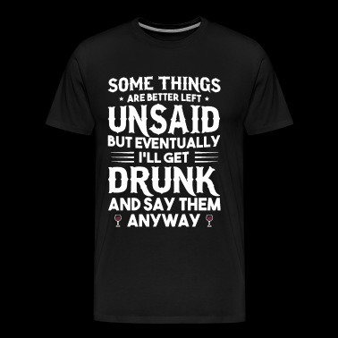 some things are better left unsaid dad - Men's Premium T-Shirt