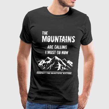 the mountains are calling I must go now - Men's Premium T-Shirt