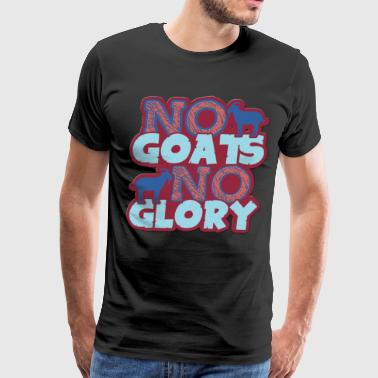 No Goats No Glory Shirt - Men's Premium T-Shirt