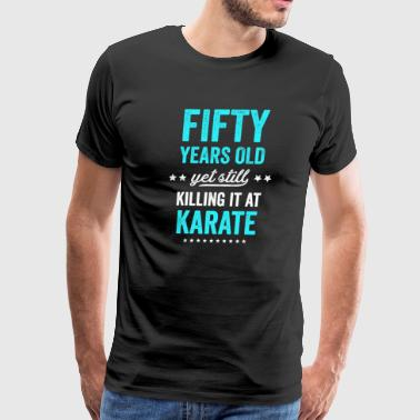 Funny Karate Design Fifty Years Old Karate Blue Light - Men's Premium T-Shirt