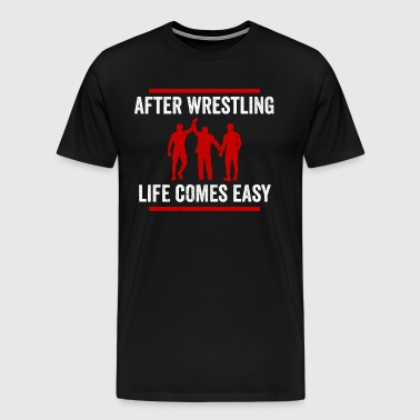 Wrestling After Wrestlers Gift Light - Men's Premium T-Shirt