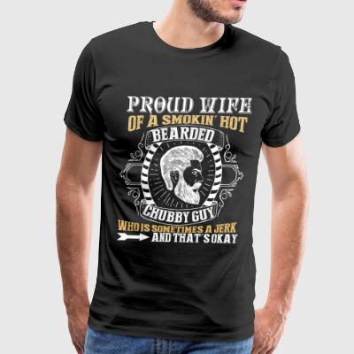 Proud Wife Of A Bearded Chubby Guy T Shirt - Men's Premium T-Shirt