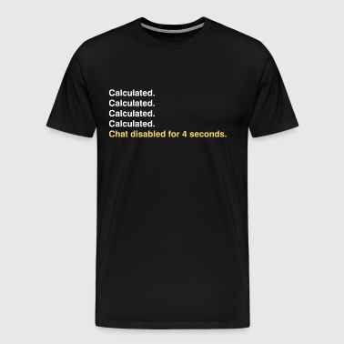 Calculated - Men's Premium T-Shirt