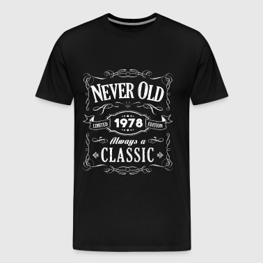 1978 Always A Classic - Vintage 40th Birthday Gift - Men's Premium T-Shirt
