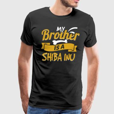 My Brother Is A Shiba Inu - Men's Premium T-Shirt