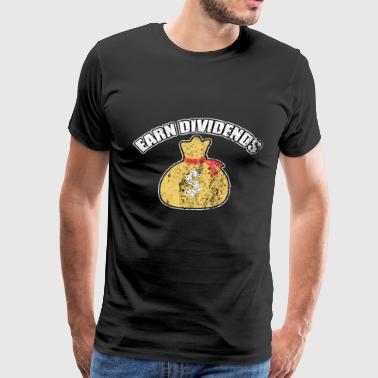 earn dividends gift trading passion money earn - Men's Premium T-Shirt
