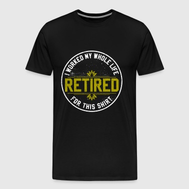 Retired - Funny Retirement Gift - Men's Premium T-Shirt
