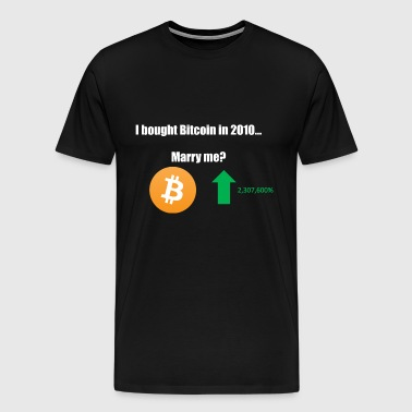 I Bought Bitcoin in 2010... Marry me? - Men's Premium T-Shirt