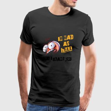 Mad as Hell - Men's Premium T-Shirt