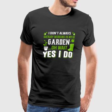 Gardening - Working In MY Garden T Shirt - Men's Premium T-Shirt