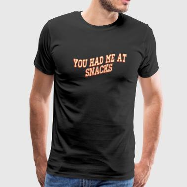Snack - you had me at snacks - Men's Premium T-Shirt
