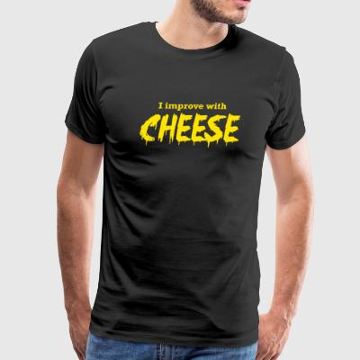 Cheese - I Improve with Cheese - Men's Premium T-Shirt