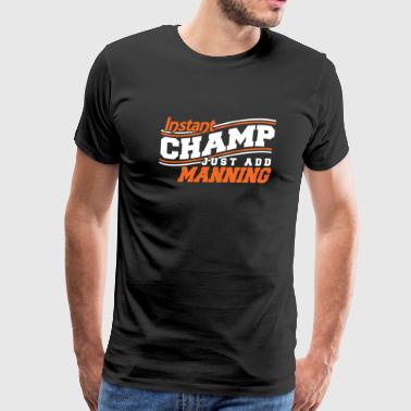 Champ - instant champ just add manning - Men's Premium T-Shirt