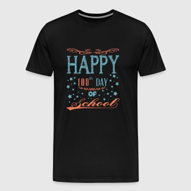 100th Day Of School - Happy 100th Day Of School - Men's Premium T-Shirt