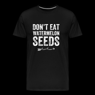 Maternity - Don't Eat Watermelon Seeds - Funny M - Men's Premium T-Shirt