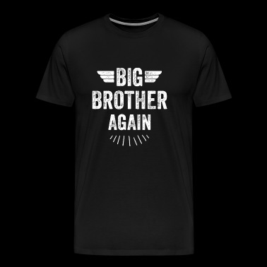 Brother - Big Brother Again - Men's Premium T-Shirt