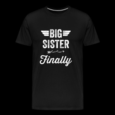 Sister - Big Sister Finally - Men's Premium T-Shirt