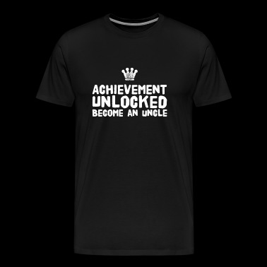 Uncle - Achievement Unlocked Become An Uncle - Men's Premium T-Shirt