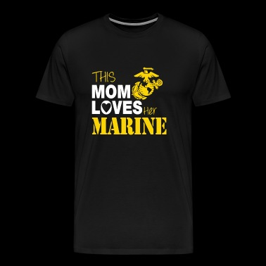 Marine - This Mom Loves Her Marine - Men's Premium T-Shirt