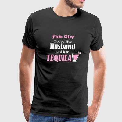 Tequila - This Girl Loves Her Husband And Her Te - Men's Premium T-Shirt