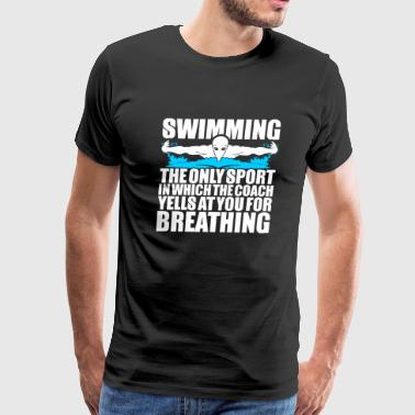 Swimming - Swimming The Only Sport In Which The - Men's Premium T-Shirt